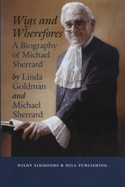 Cover of: Wigs And Wherefores A Biography Of Michael Sherrard