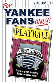 Cover of: For Yankee Fans Only Wonderful Stories Celebrating The Incredible Fans Of The New York Yankees