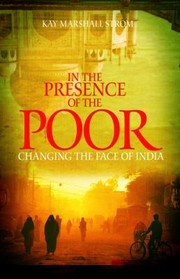 Cover of: In The Presence Of The Poor Changing The Face Of India