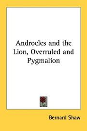 Cover of: Androcles and the Lion, Overruled and Pygmalion | Bernard Shaw