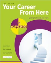 Cover of: Your Career From Here In Easy Steps