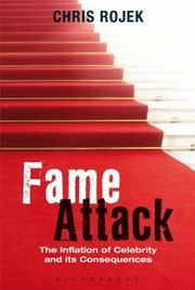 Cover of: Fame Attack The Inflation Of Celebrity And Its Consequences