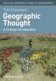 Cover of: Geographic Thought A Critical Introduction