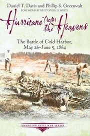Cover of: Hurricane From The Heavens The Battle Of Cold Harbor May 26june 5 1864