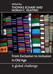 Cover of: From Exclusion To Inclusion In Old Age A Global Challenge Ed By Thomas Scharf