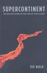 Cover of: Supercontinent Ten Billion Years In The Life Of Our Planet