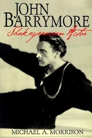 Cover of: John Barrymore Shakespearean Actor