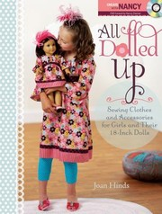Cover of: All Dolled Up Sewing Clothes And Accessories For Girls And Their 18inch Dolls