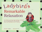 Cover of: Ladybirds Remarkable Relaxation How Children And Frogs Dogs Flamingos And Dragons Can Use Yoga Relaxation To Help Deal With Stress Grief Bullying And Lack Of Confidence