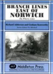 Cover of: Branch Lines East Of Norwich The Wherry Lines