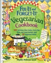 Cover of: Fixit And Forgetit Vegetarian Cookbook 500 Delicious Slowcooker Stovetop Oven And Salad Recipes Plus 50 Suggested Menus