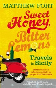 Cover of: Sweet Honey Bitter Lemons Travels In Sicily On A Vespa