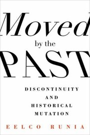 Cover of: Moved By The Past Discontinuity And Historical Mutation
