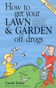 How to Get Your Lawn and Garden Off Drugs by Carole Rubin