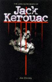 Cover of: The long, slow death of Jack Kerouac