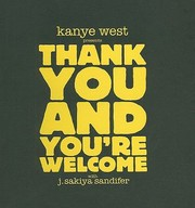 Cover of: Kanye West Presents Thank You and Youre Welcome