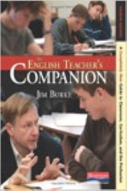 Cover of: The English Teachers Companion A Completely New Guide To Classroom Curriculum And The Profession