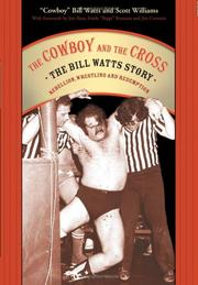 The Cowboy and the Cross: The Bill Watts Story