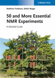 Cover of: 50 And More Essential Nmr Experiments A Detailed Guide