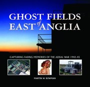 Cover of: Ghost Fields Of East Anglia Capturing Fading Memories Of The Aerial War 194245