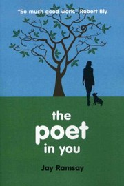 Cover of: The Poet In You A Guided Journey Into Your Inner Life Finding Your Voice In Poetry