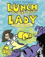 Cover of: Lunch Lady And The Video Game Villain