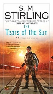 Cover of: The Tears Of The Sun A Novel Of The Change