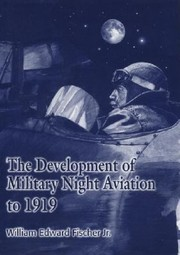 Cover of: The Development Of Military Night Aviation To 1919