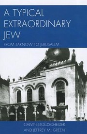 Cover of: A Typical Extraordinary Jew From Tarnow To Jerusalem