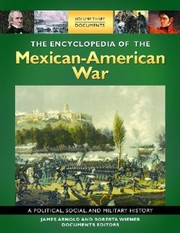 Cover of: The Encyclopedia Of The Mexicanamerican War A Political Social And Military History