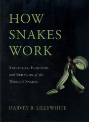 Cover of: How Snakes Work Structure Function And Behavior Of The Worlds Snakes