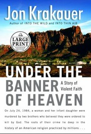 Cover of: Under The Banner Of Heaven A Story Of Violent Faith