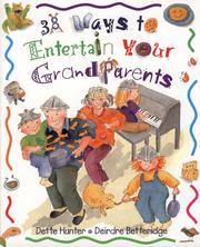 Cover of: 38 Ways to Entertain Your Grandparents | Dette Hunter