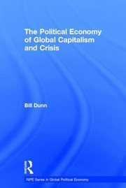 Cover of: The Political Economy Of Global Capitalism And Crisis