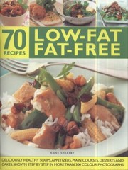 Cover of: 70 Lowfat Fatfree Recipes Deliciously Healthy Soups Starters Main Courses Desserts And Cakes Shown Step By Step In More Than 70 Colour Photographs