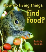 Cover of: How Do Living Things Find Food