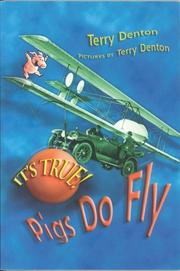 Cover of: It's True! Pigs Do Fly (It's True!) | Terry Denton