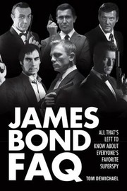 Cover of: James Bond Faq All Thats Left To Know About Everyones Favorite Superspy
