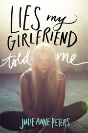 Cover of: Lies My Girlfriend Told Me A Novel
