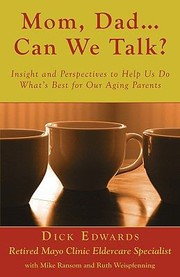 Cover of: Mom Dad Can We Talk Insight And Perspectives To Help Us Do Whats Best For Our Aging Parents