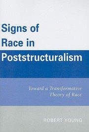 Cover of: Signs Of Race In Poststructuralism Toward A Transformative Theory Of Race