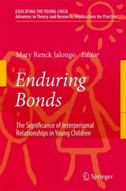 Cover of: Enduring Bonds The Significance Of Interpersonal Relationships In Young Childrens Lives