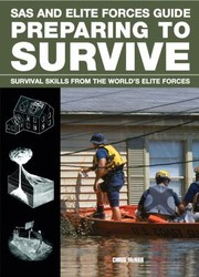 Cover of: Sas And Elite Forces Guide Preparing To Survive Being Ready For When Disaster Strikes