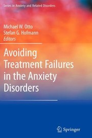 Cover of: Avoiding Treatment Failures In The Anxiety Disorders