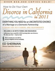 Cover of: How To Do Your Own Divorce In California In 2011 Everything You Need For An Uncontested Divorce Of A Marriage Or A Domestic Partnership A Guide For Petitioners And Respondents |
