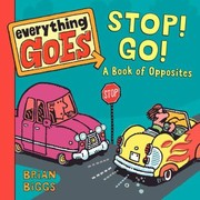 Cover of: Stop Go A Book Of Opposites