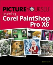 Cover of: Picture Yourself Learning Corel Paintshop Pro X6