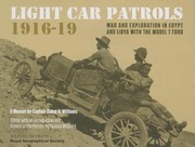 Cover of: Light Car Patrols 191619 War And Exploration In Egypt And Libya With The Model T Ford