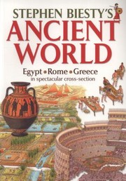 Cover of: Stephen Biestys Ancient World Egypt Rome Greece In Spectacular Crosssection