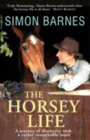 Cover of: The Horsey Life A Journey Of Discovery Wih A Rather Remarkable Mare